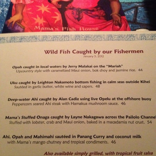 Fish is caught fresh daily. The fisherman is listed by name as well as the location caught. Complimentary Poi upon request!