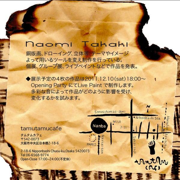 2011.12.10.sat〜2012.1.10.tue 『Naomi Takaki Exhibition at tamutamucafe』 @tamutamucafe